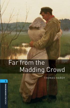 Oxford Bookworms Library: Level 5:: Far From the Madding Crowd audio pack