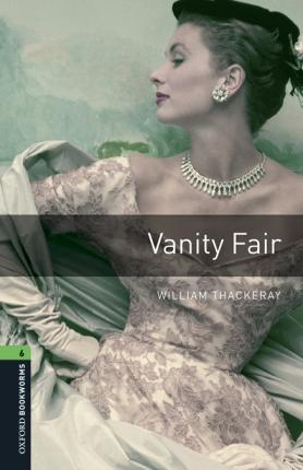 Oxford Bookworms Library: Level 6:: Vanity Fair audio pack