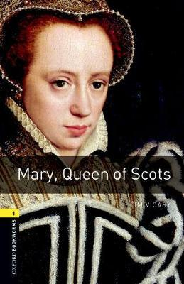 Oxford Bookworms Library: Stage 1: Mary, Queen of Scots Audio
