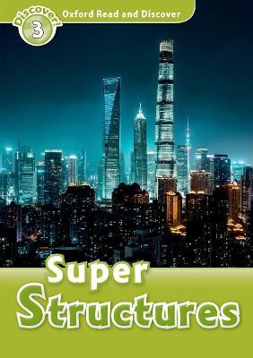 Oxford Read and Discover: Level 3: Super Structures