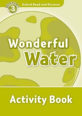 Oxford Read and Discover: Level 3: Wonderful Water Activity Book