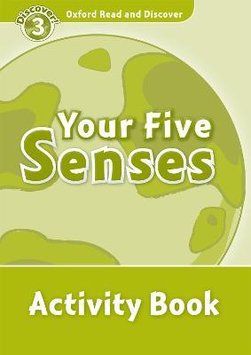 Oxford Read and Discover: Level 3: Your Five Senses Activity Book
