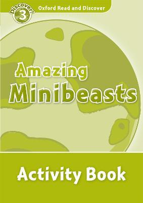 Oxford Read and Discover: Level 3: Amazing Minibeasts Activity Book