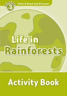 Oxford Read and Discover: Level 3: Life in Rainforests Activity Book
