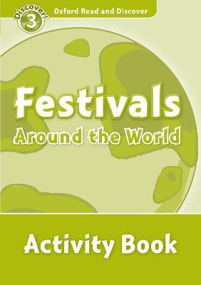 Oxford Read and Discover: Level 3: Festivals Around the World Activity Book