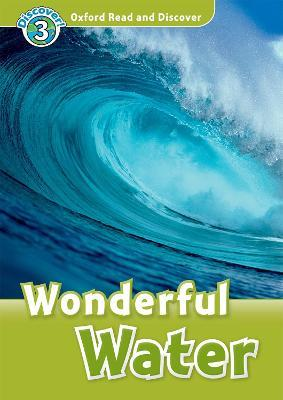 Oxford Read and Discover: Level 3: Wonderful Water Audio CD Pack
