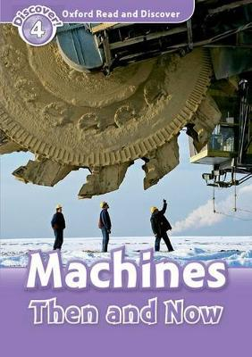Oxford Read and Discover: Level 4: Machines Then and Now