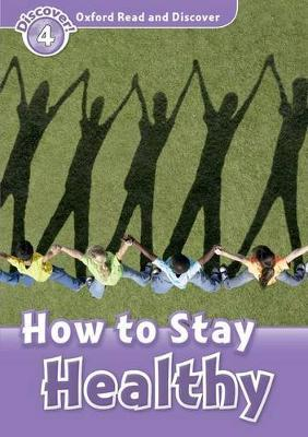 Oxford Read and Discover: Level 4: How to Stay Healthy