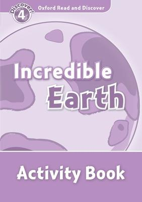Oxford Read and Discover: Level 4: Incredible Earth Activity Book