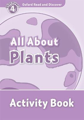 Oxford Read and Discover: Level 4: All About Plants Activity Book