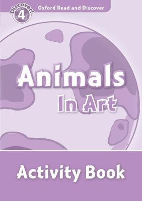Oxford Read and Discover: Level 4: Animals in Art Activity Book