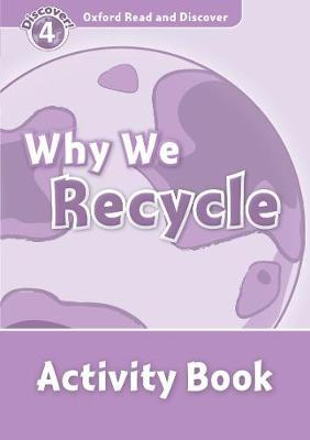 Oxford Read and Discover: Level 4: Why We Recycle Activity Book