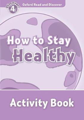 Oxford Read and Discover: Level 4: How to Stay Healthy Activity Book