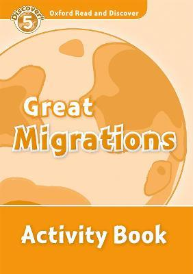 Oxford Read and Discover: Level 5: Great Migrations Activity Book
