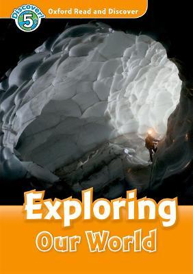 Oxford Read and Discover: Level 5: Exploring Our World Audio CD Pack