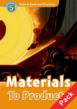 Oxford Read and Discover: Level 5: Materials To Products Audio CD Pack