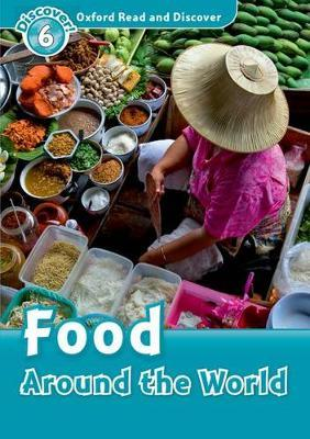 Oxford Read and Discover: Level 6: Food Around the World