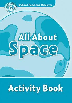 Oxford Read and Discover: Level 6: All About Space Activity Book