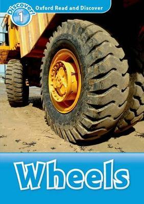 Oxford Read and Discover: Level 1: Wheels