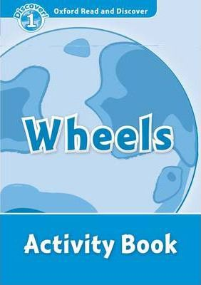 Oxford Read and Discover: Level 1: Wheels Activity Book