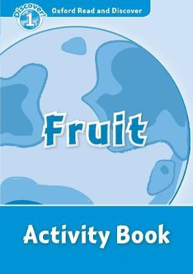 Oxford Read and Discover: Level 1: Fruit Activity Book