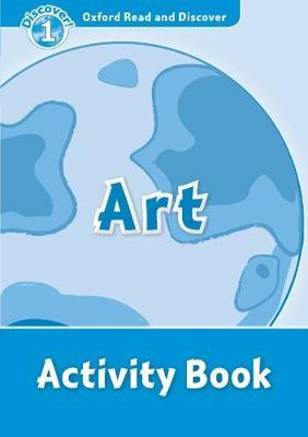 Oxford Read and Discover: Level 1: Art Activity Book