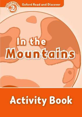 Oxford Read and Discover: Level 2: In the Mountains Activity Book