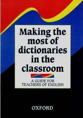 Making the Most of Dictionaries in the Classroom