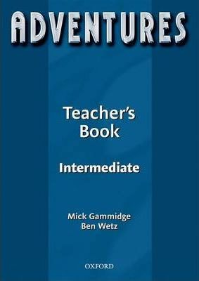 Adventures: Intermediate: Teacher's Book