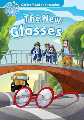 Oxford Read and Imagine: Level 1:: The New Glasses