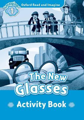 Oxford Read and Imagine: Level 1:: The New Glasses activity book