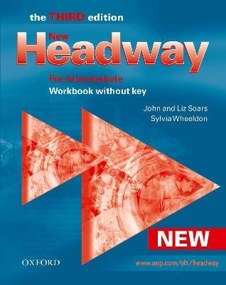 New Headway: Pre-Intermediate Third Edition: Workbook (Without Key)