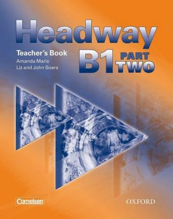 Headway B1 Part 2. Teacher's Book (Germany)