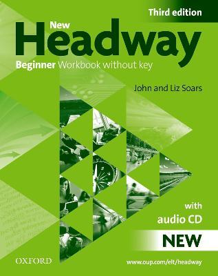 New Headway: Beginner Third Edition: Workbook (Without Key) Pack