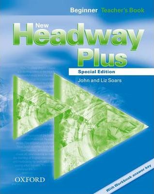 New Headway Plus Special Edition Beginner Teachers Book