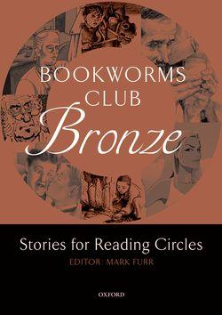 Bookworms Club Stories for Reading Circles: Bronze (Stages 1 and 2): Bookworms Club Stories for Reading Circles: Bronze (Stages 1 and 2) 400 Headwords