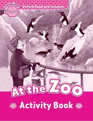 Oxford Read and Imagine: Starter:: At the Zoo activity book