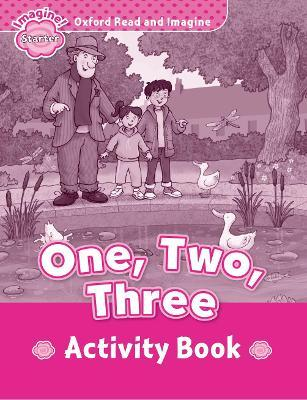 Oxford Read and Imagine: Starter:: One, Two, Three activity book