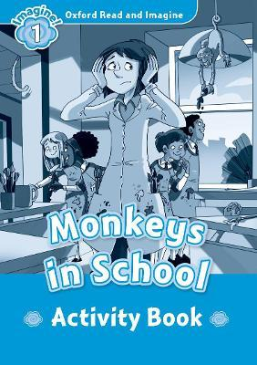 Oxford Read and Imagine: Level 1:: Monkeys In School activity book