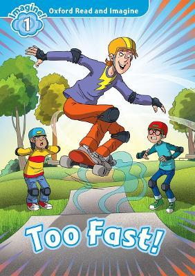Oxford Read and Imagine: Level 1:: Too Fast! audio CD pack
