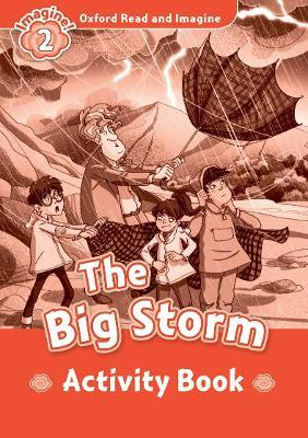 Oxford Read and Imagine: Level 2:: The Big Storm activity book