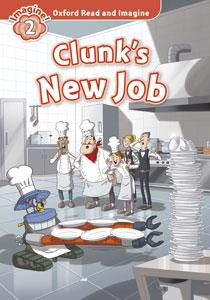 Oxford Read and Imagine: Level 2:: Clunk's New Job audio CD pack