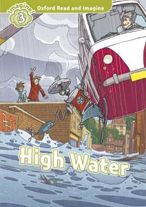 Oxford Read and Imagine: Level 3:: High Water audio CD pack