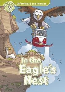 Oxford Read and Imagine: Level 3:: In the Eagle's Nest audio CD pack