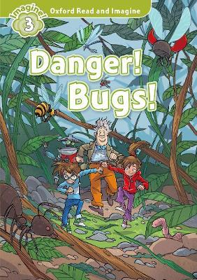 Oxford Read and Imagine: Level 3:: Danger! Bugs! audio CD pack