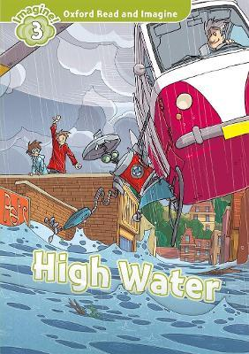 Oxford Read and Imagine: Level 3:: High Water