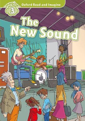 Oxford Read and Imagine: Level 3:: The New Sound audio CD pack