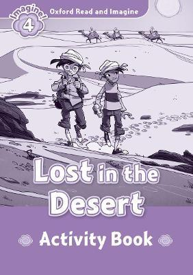 Oxford Read and Imagine: Level 4:: Lost In The Desert activity book
