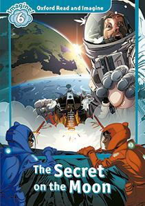 Oxford Read and Imagine: Level 6:: The Secret on the Moon