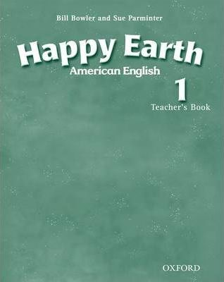 American Happy Earth 1: American English Course for Primary: Teacher's Book